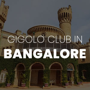 Gigolo Club in Banglore