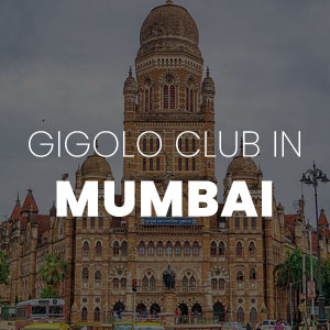 Gigolo Club in Mumbai